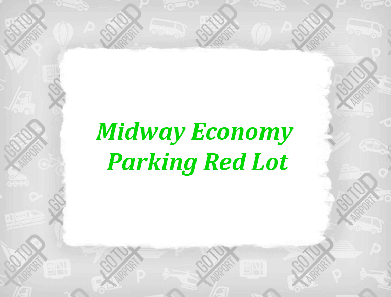 Midway economy parking red lot Chicago airport default