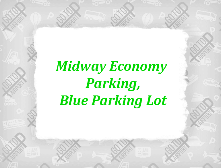 Midway economy parking, blue parking lot Chicago airport parking default