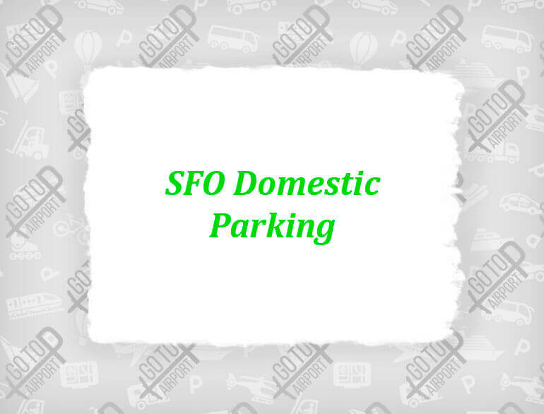 SFO domestic parking San Francisco airport parking default