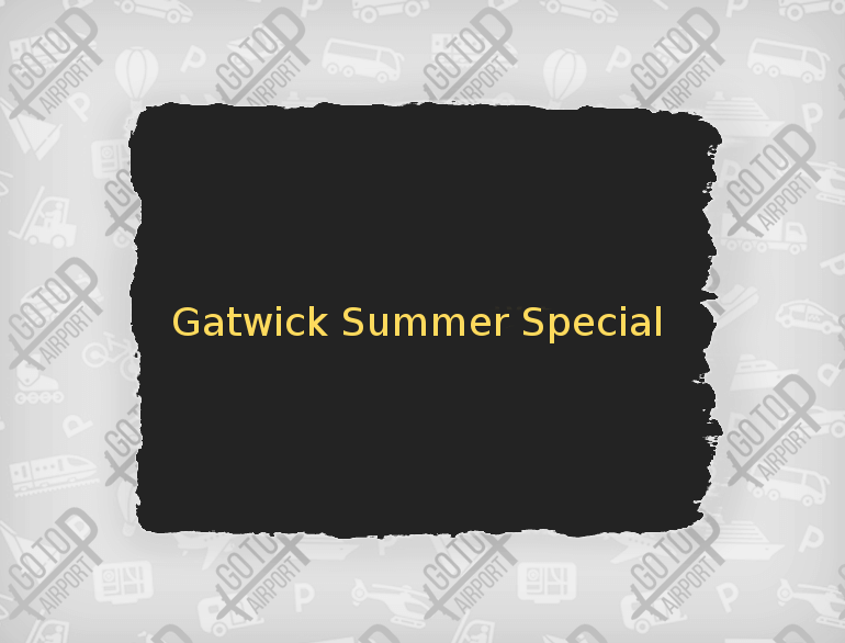 Summer Special Gatwick airport parking default