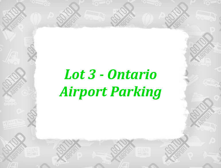 Lot 3 - Ontario airport parking default